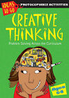 Creative Thinking Ages 6-8: Problem Solving Across the Curriculum by Ann Baker (Paperback, 2007)
