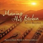 Morning Has Broken Hymns and Gaelic M 0792755596128 by Keith Billings CD
