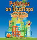 Potatoes on Rooftops: Farming in the City by Hadley Dyer (Hardback, 2012)