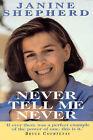 Never Tell ME Never by Janine Shepherd (Paperback, 1995)