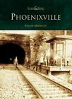 Phoenixville by Vincent Martino (Paperback / softback, 2005)