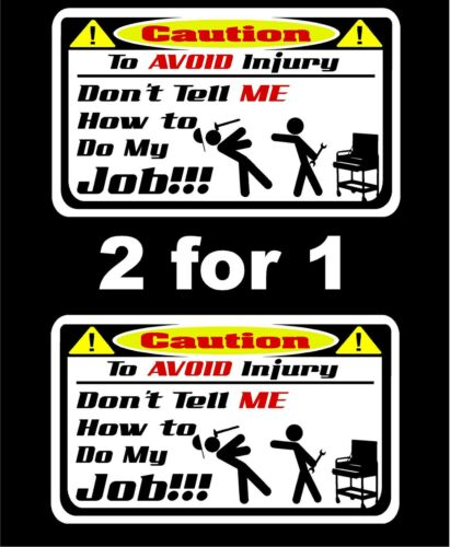 2 Don/'t tell me how to do my job decals Snap on tool box cart krl classic