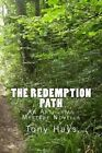 The Redemption Path an Arthurian Mystery Novella Volume 5 by Tony Hays