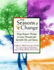 The Seasons of Change: Using Nature's Wisdom to Grow Through Life's Inevitable Ups and Downs by Carol L. McClelland (Paperback, 1998)