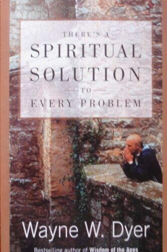 1 of 1 - There's a Spiritual Solution to Every Problem by Dr. Wayne W. Dyer (PB 2001)