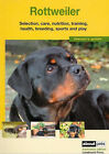 The Rottweiler: A Guide to Selection, Care, Nutrition, Training, Health, Breeding, Sports and Play by Landmark Education Supplies Pty Ltd (Paperback, 2006)