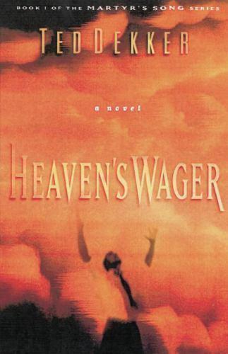 The Heaven Trilogy Heavens Wager Vol 1 By Ted Dekker 2000