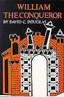 William the Conqueror: The Norman Impact Upon England by David C. Douglas (Paperback, 1967)