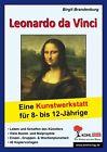 Leonardo da Vinci Eine Kunstwerkstatt für 8- bis 12-Jährige von Birgit Brandenburg (2008, Taschenbuch)