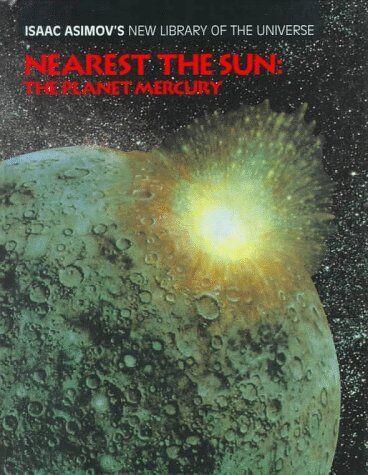 Nearest the Sun: The Planet Mercury (Isaac Asimov