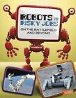 Robots in Risky Jobs by Kathryn Clay (Paperback, 2014)