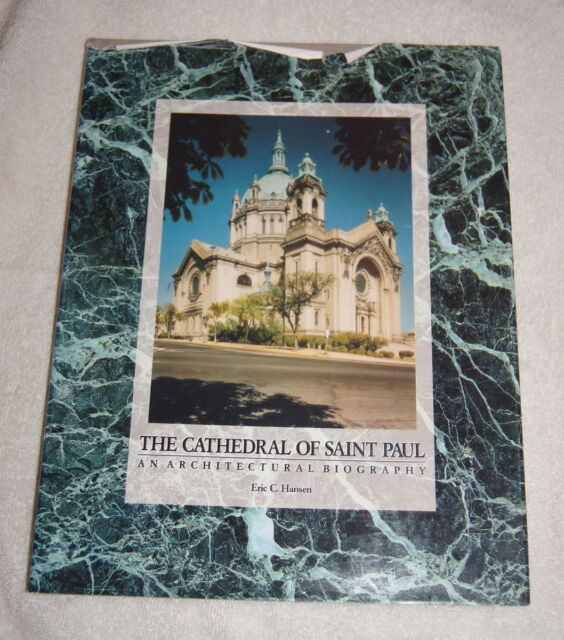 Cathedral of Saint Paul, An Architectural Biography 1990 St Paul Minnesota