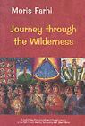 Journey Through the Wilderness by Moris Farhi (Paperback, 2002)
