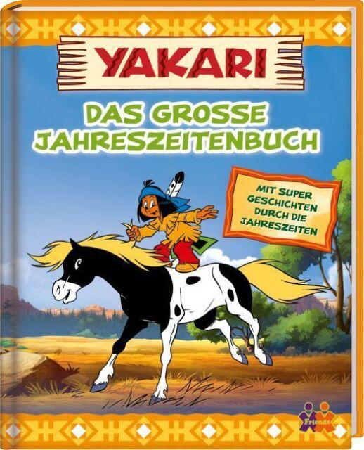 Yakari - Das große Jahreszeitenbuch von Judith Hüller (Portofrei)