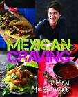 Mexican craving by Ben Milbourne (Hardback, 2013)