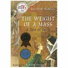 The Weight of a Mass : A Tale of Faith by Josephine Nobisso (2002, Hardcover)