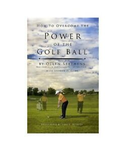 Ollen-Stephens-Andrew-D-Cohn-how-to-Overcome-the-Power-of-the-Golf-Ball