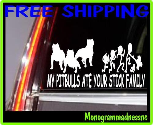 MY PITBULLS  ATE YOUR STICK FAMILY VINYL DECAL STICKER CAR TRUCK