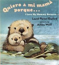 Quiero a mi Mama Porque (I Love my Mommy Because Eng/Span ed) (Spanish Edition)