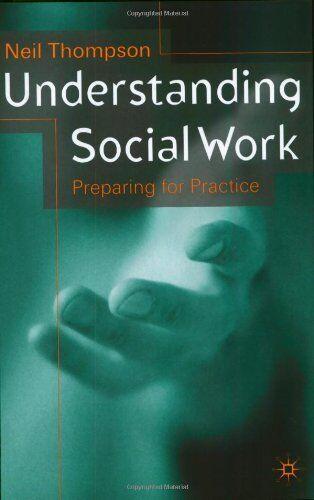 Understanding Social Work: Preparing for Practice By Neil Thomp .9780333717493
