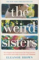 The Weird Sisters von Eleanor Brown (2012, Taschenbuch)