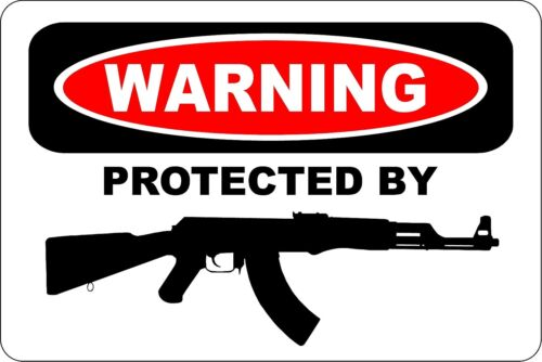 """Metal Sign Warning Protected By AK-47 8"""" x 12"""" Aluminum S178"""