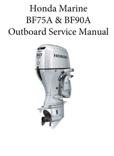 Honda BF75A BF90A Marine 75HP & 90 HP Outboard Motor Service ...
