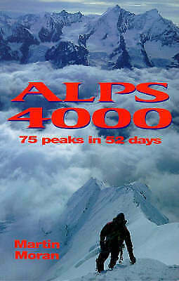 1 of 1 - Alps 4000: 75 Peaks in 52 Days, By Jenkins, Simon, Moran, Martin,in Used but Acc
