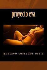 Proyecto Eva by Gustavo Ortiz (2013, Paperback)