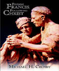 Finding Francis, Following Christ by Michael H. Crosby (Paperback, 2007)