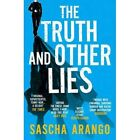 The Truth and Other Lies by Sascha Arango (Paperback, 2016)