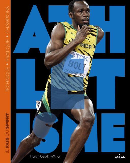 Livre sport - Je Fais De L'athlétisme  -  Florian Gaudin-Winer