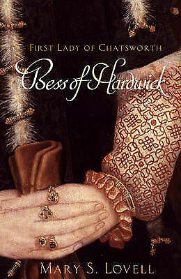 1 of 1 - Bess of Hardwick First Lady of Chatsworth by Lovell, Mary S.