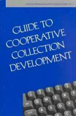 Guide to Cooperative Collection Development by Harloe, Bart