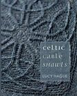 Celtic Cable Shawls by Lucy Hague (Paperback, 2014)