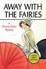 Away with the Fairies: A Phryne Fisher Mystery by Kerry Greenwood (Paperback / softback, 2005)