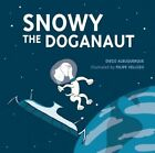 Snowy the Doganaut by Diego D'Albuquerque (Paperback, 2013)