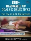 800+ Measurable IEP Goals and Objectives: For Use in K-12 Classrooms by Chris De Feyter (Paperback / softback, 2013)
