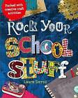Rock Your School Stuff: Packed with Creative Craft Activities by Laura Torres (Paperback, 2011)