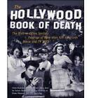 The Hollywood Book of Death: The Bizarre, Often Sordid, Passings of More than 125 American Movie and TV Idols by James Robert Parish (Paperback, 2001)