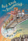Bed-Knob and Broomstick by Mary Norton (Hardback)