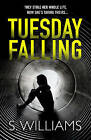 Tuesday Falling by S. Williams (Paperback, 2015)