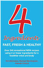 4 Ingredients: Fast, Fresh and Healthy by Rachael Bermingham, Kim McCosker, Deepak Chopra (Paperback, 2010)