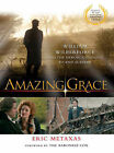 Amazing Grace: William Wilberforce and the Heroic Campaign to End Slavery by Eric Metaxas (Paperback, 2007)