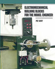 Electromechanical Building Blocks: For the Model Engineer by Pat Addy (Paperback, 2006)