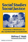 Social Studies for Social Justice: Teaching Strategies for the Elementary Classroom by Rahima Carol Wade (Paperback, 2007)