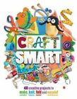 Craft Smart Bind-up by Laura Torres, Michelle Powell, Adel Kay, Danielle Lowy (Hardback, 2014)