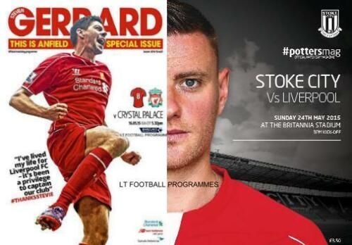 STEVEN GERRARD'S LAST GAMES LIVERPOOL v CRYSTAL PALACE & STOKE CITY 2015