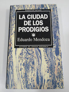LA-CIUDAD-DE-LOS-PRODIGIOS-EDUARDO-MENDOZA-LIBRO-TAPA-DURA-NARRATIVA