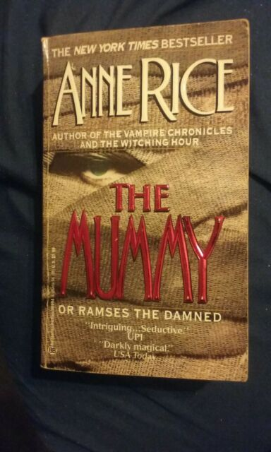 The Mummy Or Ramses The Damned By Anne Rice  1991